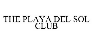 mark for THE PLAYA DEL SOL CLUB, trademark #78535614