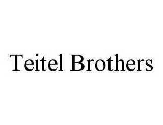 mark for TEITEL BROTHERS, trademark #78535924