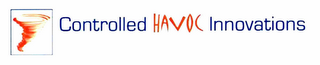 mark for CONTROLLED HAVOC INNOVATIONS, trademark #78536463