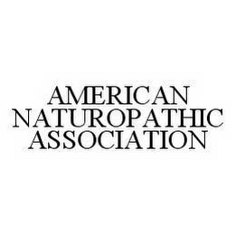 mark for AMERICAN NATUROPATHIC ASSOCIATION, trademark #78536602