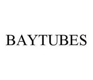 mark for BAYTUBES, trademark #78537085