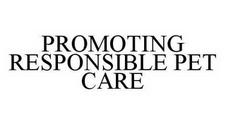 mark for PROMOTING RESPONSIBLE PET CARE, trademark #78537177
