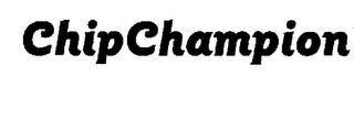 mark for CHIPCHAMPION, trademark #78537509