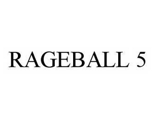 mark for RAGEBALL 5, trademark #78538777