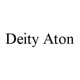 mark for DEITY ATON, trademark #78539349