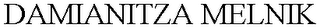 mark for DAMIANITZA MELNIK, trademark #78539380