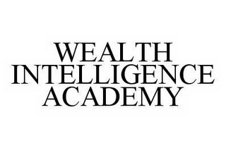 mark for WEALTH INTELLIGENCE ACADEMY, trademark #78539408