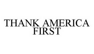 mark for THANK AMERICA FIRST, trademark #78539441