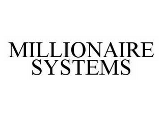 mark for MILLIONAIRE SYSTEMS, trademark #78539621