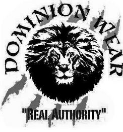 "mark for DOMINION WEAR ""REAL AUTHORITY"", trademark #78539839"