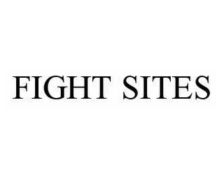 mark for FIGHT SITES, trademark #78540132