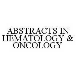 mark for ABSTRACTS IN HEMATOLOGY & ONCOLOGY, trademark #78540199