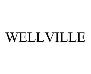 mark for WELLVILLE, trademark #78540274