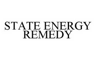 mark for STATE ENERGY REMEDY, trademark #78541345