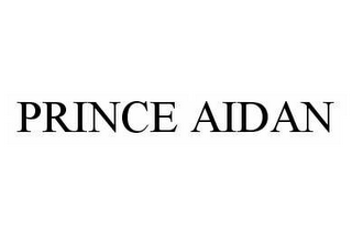 mark for PRINCE AIDAN, trademark #78542083
