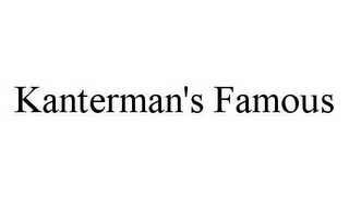 mark for KANTERMAN'S FAMOUS, trademark #78542163