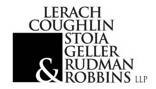 mark for LERACH COUGHLIN STOIA GELLER RUDMAN & ROBBINS LLP, trademark #78543151
