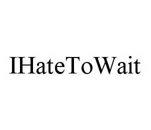 mark for IHATETOWAIT, trademark #78544499