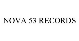 mark for NOVA 53 RECORDS, trademark #78545299