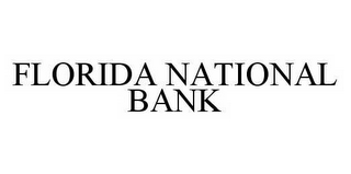 mark for FLORIDA NATIONAL BANK, trademark #78545469