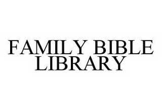 mark for FAMILY BIBLE LIBRARY, trademark #78545617