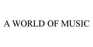 mark for A WORLD OF MUSIC, trademark #78545958