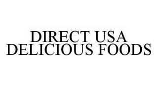 mark for DIRECT USA DELICIOUS FOODS, trademark #78546280