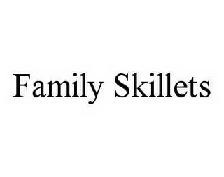 mark for FAMILY SKILLETS, trademark #78546287