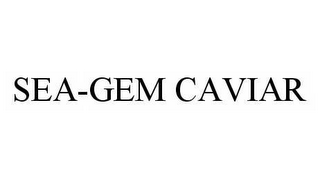 mark for SEA-GEM CAVIAR, trademark #78546513