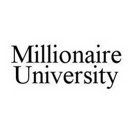 mark for MILLIONAIRE UNIVERSITY, trademark #78547146