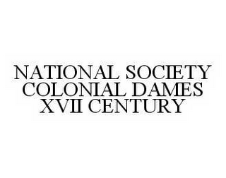 mark for NATIONAL SOCIETY COLONIAL DAMES XVII CENTURY, trademark #78548303