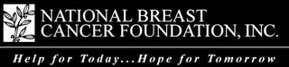 mark for NATIONAL BREAST CANCER FOUNDATION, INC. HELP FOR TODAY . . . HOPE FOR TOMORROW, trademark #78548305