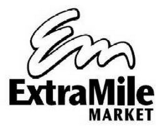 mark for EM EXTRAMILE MARKET, trademark #78548761