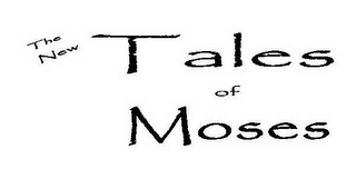mark for THE NEW TALES OF MOSES, trademark #78548773