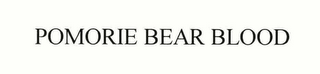 mark for POMORIE BEAR BLOOD, trademark #78550580