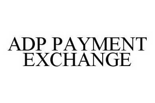 mark for ADP PAYMENT EXCHANGE, trademark #78550742