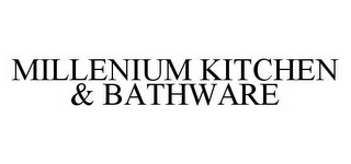 mark for MILLENIUM KITCHEN & BATHWARE, trademark #78551289