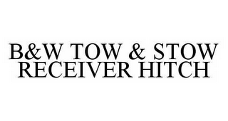mark for B&W TOW & STOW RECEIVER HITCH, trademark #78551418