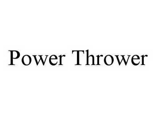 mark for POWER THROWER, trademark #78552167
