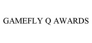 mark for GAMEFLY Q AWARDS, trademark #78552197
