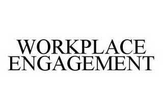 mark for WORKPLACE ENGAGEMENT, trademark #78553280