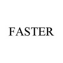 mark for FASTER, trademark #78556365