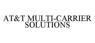 mark for AT&T MULTI-CARRIER SOLUTIONS, trademark #78556963