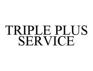 mark for TRIPLE PLUS SERVICE, trademark #78557025