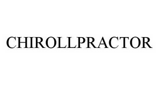 mark for CHIROLLPRACTOR, trademark #78557409