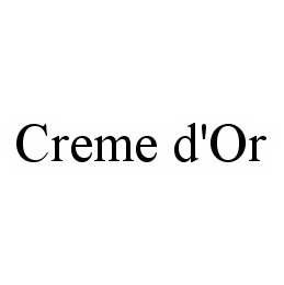 mark for CREME D'OR, trademark #78558631