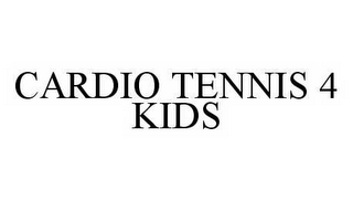 mark for CARDIO TENNIS 4 KIDS, trademark #78558959
