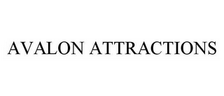 mark for AVALON ATTRACTIONS, trademark #78560185