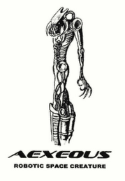 mark for AEXEOUS, ROBOTIC SPACE CREATURE, trademark #78560413
