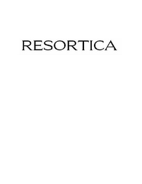 mark for RESORTICA, trademark #78560437